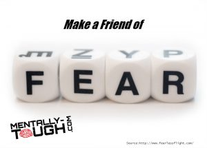 make a friend of fear
